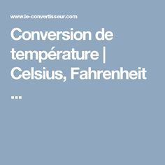 Conversion de température | Celsius, Fahrenheit ...