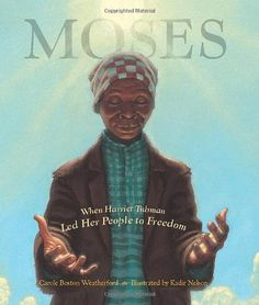 Moses: When Harriet Tubman Led Her People to Freedom - câștigătorul anului 2007 pentru ilustrații Ilustrator: Kadir Nelson Autor: Carole Boston Weatherford African American Books, American Children, American Women, Native American, Harriet Tubman, This Is A Book, The Book, Kadir Nelson, Coretta Scott King
