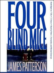 """Four Blind Mice--The Bluelady Murders occur at Fort Bragg, North Carolina. Army wives are killed and their bodies painted blue. John Sampson asks Cross to talk to his friend and mentor, Sergeant Ellis Cooper, who has been convicted of the murders but swears he is innocent.."""""""