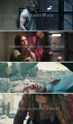 What doesn't destroy you leaves you broken instead. And you got a hole in your soul growing deeper and deeper. - Pietro and Wanda Maximoff - Marvel