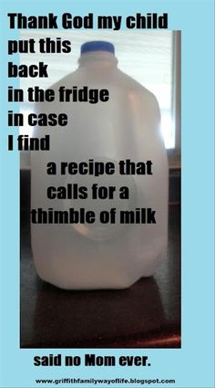 Hey at least you have a thimbleful of milk left - my daughter puts a completely EMPTY one back! Mantra, Just In Case, Just For You, Funny Quotes, Funny Memes, Funny Sarcasm, Random Quotes, Funny Cartoons, I Love To Laugh
