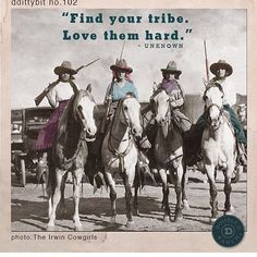 """DDittybit """"Find your tribe. Love them hard. Cowboy Quotes, Horse Quotes, Farm Quotes, Son Quotes, Family Quotes, Cowgirl And Horse, Cowboy Art, Cowgirl Photo, Cowgirl Style"""