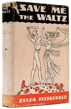 Zelda Fitzgerald: Save me the Waltz - First edition - 1932