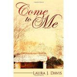Come to Me (Paperback)By Laura J. Davis