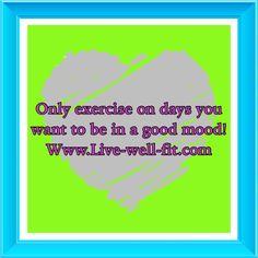 Good moods guaranteed!  www.live-well-fit.com