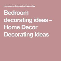 Bedroom decorating ideas – Home Decor Decorating Ideas