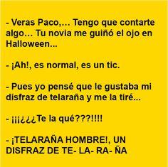 . Verás Paco,… tengo que contarte algo… .