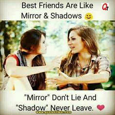 Best friends are like mirror & shadows. Read here all Top Friendship Quotes. Best friends are like mirror & shadows. Read here all Top Friendship Quotes. Quotes Distance Friendship, Real Friendship Quotes, Best Friendship, Thoughts Of Friendship, Beautiful Images Of Friendship, Friend Friendship, Best Friend Quotes Funny, Besties Quotes, Funny Quotes