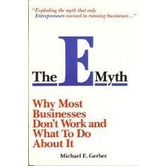 The E Myth: Why Most Businesses Don't Work and What to Do About It by Michael E. Gerber,http://www.amazon.com/dp/0887303625/ref=cm_sw_r_pi_dp_AcLhsb0A312EEVFJ