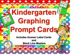 $  These cards are non-reader friendly! All children will be able to participate in graphing activities due to the picture prompts so this can easily be used for PK students too!!  There are a total of 30 Prompt Cards which equates to 6 weeks of graphing!!!   You can use these cards as a daily morning warm-up where children come in and place their name on the graph. OR, you can use the Prompt and Label Cards as part of a center, part of whole group instruction or even as part of your small group instruction.  Cards start out with simple yes/no answers (a total of 15 cards).  Graphing questions eventually become more complex where children have an either/or choice, to the level where there are black line masters for children to color and cut out their choices of items and graph them accordingly.
