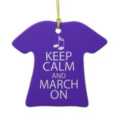 Funny Marching Band music ornament gift for every member of your band.  Keep calm and march on.
