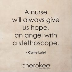 A nurse will always give us hope, an angel with a stethoscope. #nurse #quotes #nursing #inspiration