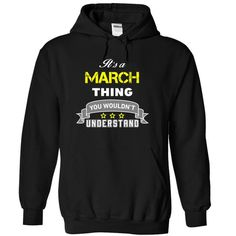 Its a MARCH thing. - #hoodie casual #sweatshirt diy. SAVE => https://www.sunfrog.com/Names/Its-a-MARCH-thing-Black-14879339-Hoodie.html?68278