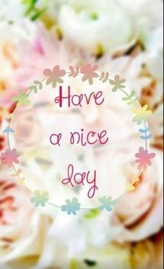 Miss Blossom wishes you a nice day. Good Day Quotes, Its Friday Quotes, Good Morning Quotes, Happy Quotes, Quote Of The Day, Life Quotes, Good Afternoon, Good Morning Good Night, Morning Wish