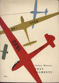 "Polish aviator and writer Janusz Meissner ""Trzy diamenty"" Janusz Meissner Cover by Janusz Grabiański (Grabianski) Published by Wydawnictwo Iskry 1956 Graphic Design Books, Vintage Graphic Design, Graphic Design Print, Graphic Art, Cover Art, Buch Design, Vintage Book Covers, Brochure Cover, Book Layout"