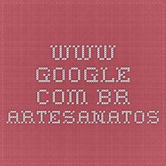 www.google.com.br   artesanatos