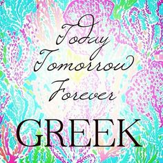 "FOREVER GREEK! A cute and perfect quote for my ever expanding wall of DIY crafts and ""art"" in my dorm room! Maybe do my sororities Greek letters at the bottom and my monogram at the top."