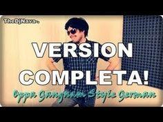 Oppa Gangnam Style German VERSION COMPLETA! TheEdgarSkrillex-.- Hola Soy German_German Garmendia xD