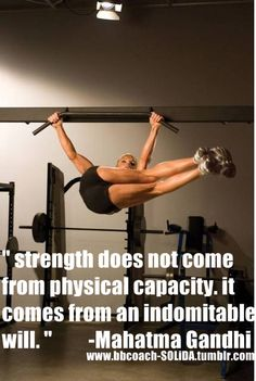 "Word. I told my trainer the other day ""I'm not that strong or all that fast, but I make up for it in perseverance."""