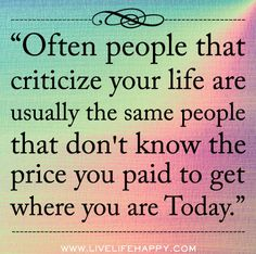 Those who criticize...