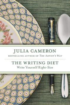 The Writing Diet by Julia Cameron, Click to Start Reading eBook, From the bestselling author of The Artist's Way, a revolutionary diet plan: Use art to take off the p