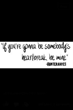 Hunter Hayes love this song he made country good seriously if u don't like country music listen to his music love it now!