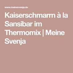 Kaiserschmarrn à la Sansibar im Thermomix   Meine Svenja