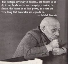 The Heartspace Teachings show us how to challenge the self-facism Foucault identified. http://fb.com/HeartspaceBook
