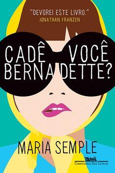 Cadê você, Bernadette?, de Maria Semple