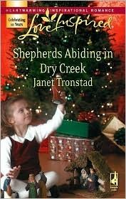 Shepherds Abiding in Dry Creek Janet Tronstad Inspirational Romance