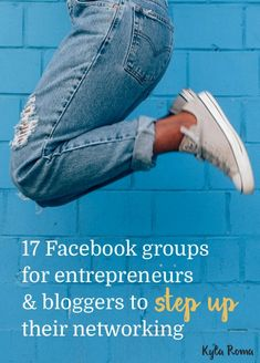 17 Facebook groups for entrepreneurs, freelancers and bloggers ready to step up their networking