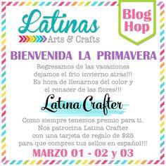 Latinas Arts and Crafts: Blog Hop: Bienvenida la Primavera