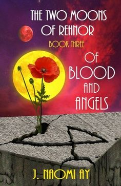 #promocave Books Of Blood and Angels by J. Naomi Ay  @JNaomiAy  The Two Moons of Rehnor, Book 3 In Book 3 of the series The Two Moons of Rehnor, Senya and Katie have settled into a somewhat normal life.