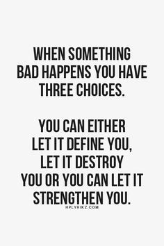 Three Choices ... #Strength #Quotes #Words #Sayings #Life #Inspiration