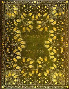Atalanta in Calydon...Algernon Charles Swinburne pre 1910