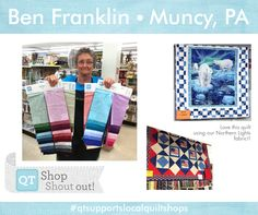 A warm hello to Ben Franklin Quilt Shop in Muncy, PA!