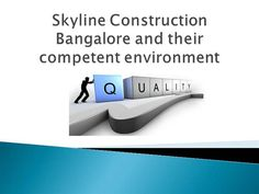 Skyline Construction Bangalore and their competent environment by skylineconstructions via authorSTREAM