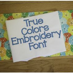 True Colors Embroidery Font Monogram Designs by JuJu Machine Embroidery Designs