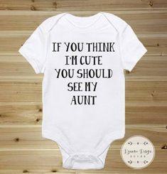 Cute Baby Onesies, Custom Baby Onesies, Cute Baby Clothes, If You Think Im Cute, New Dad Onesie, New Mom Onesie, New Aunt Onesie