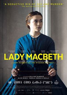 'Lady Macbeth' - Great film about a slightly evil woman. Lady Macbeth Movie, Lady Macbeth 2017, Macbeth Film, Movie To Watch List, Good Movies To Watch, Movie List, Film 2017, Netflix Movies, Minimalist Movie Posters