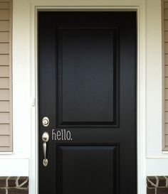 "I want my front door painted in chalkboard paint... ""Leave a message when you come or go, whether we're gone or home."""
