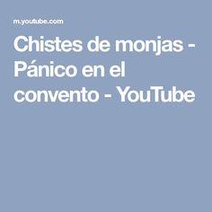 Chistes de monjas - Pánico en el convento - YouTube