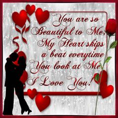 Send this ecard to your partner on Compliment Day. Free online My Heart Skips A Beat ecards on Compliment Day Love Quotes For Bf, Soulmate Love Quotes, Quotes About Love And Relationships, Love Yourself Quotes, Love Poems, I Love You Images, Love You Gif, I Love You Baby, Happy Valentines Day Gif