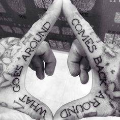 """""""What goes around, comes back around"""""""