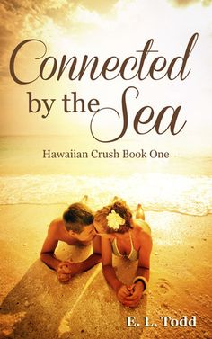 Connected by the Sea by E.L. Todd. Book 1
