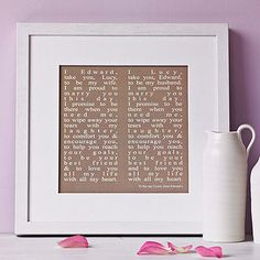wedding vows - I love the idea of having these framed and then always a part of your day and a reminder of what you've promised to each other (and yourselves)