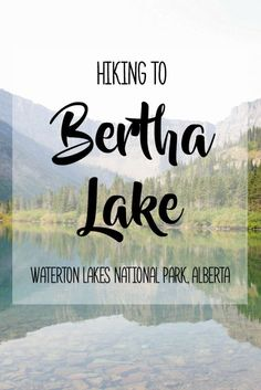 Hiking to Bertha Lake in Alberta's Waterton Lakes National Park | The hike to Bertha Lake is challenging but highly rewarding as it leads through gorgeous dense forests with scenic look-outs and clearings along the way of the mountainous landscape and valleys. There are beautiful waterfalls along the path as well. The lake itself is absolutely stunning and so serene and calm that the water looks like glass! This is definitely a worthwhile hike in Waterton Lakes National Park. Check out my bl