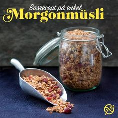 Här är ett bra basrecept på en hemmagjord basmüsli som du kan anpassa efter tycke och smak.