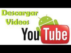 Descargar Videos de YouTube al Tablet Android   Android Fácil
