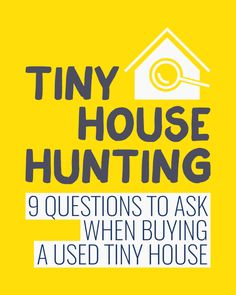 Buyig a Used Tiny House? Ask These 9 questions Before You Buy